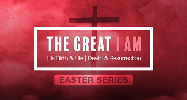 The Great I Am Easter